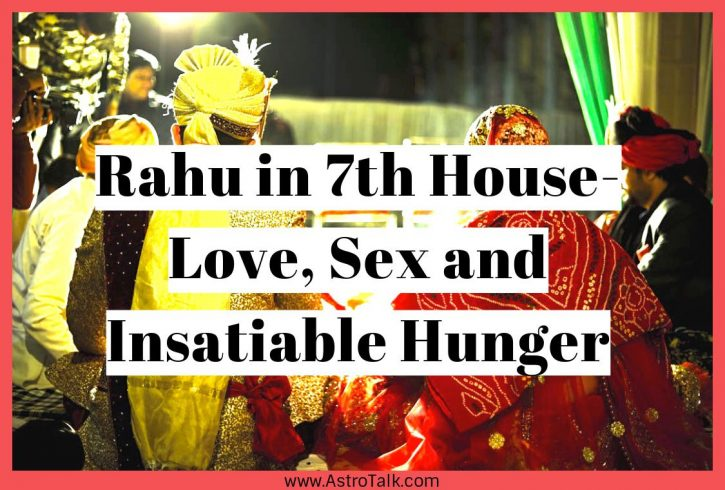 Rahu in 7th house of Birth Chart?