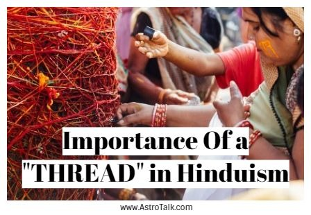 """Importance Of a """"THREAD"""" in Hinduism"""