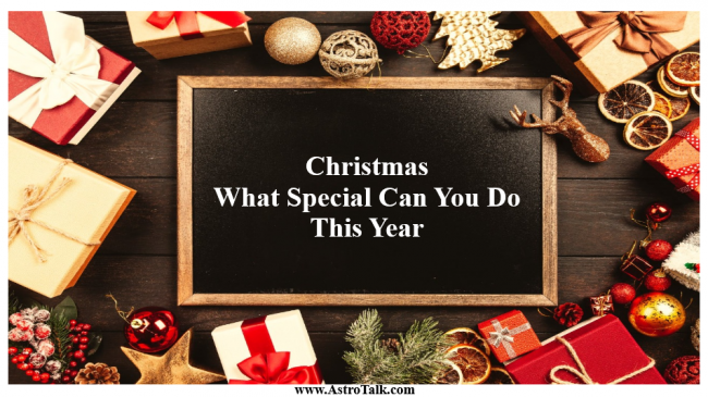 Christmas 2019- What Special Can You Do This Year