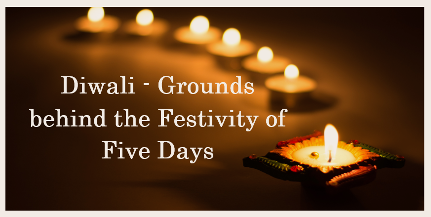 Diwali 2019 – Grounds behind the Festivity of Five Days