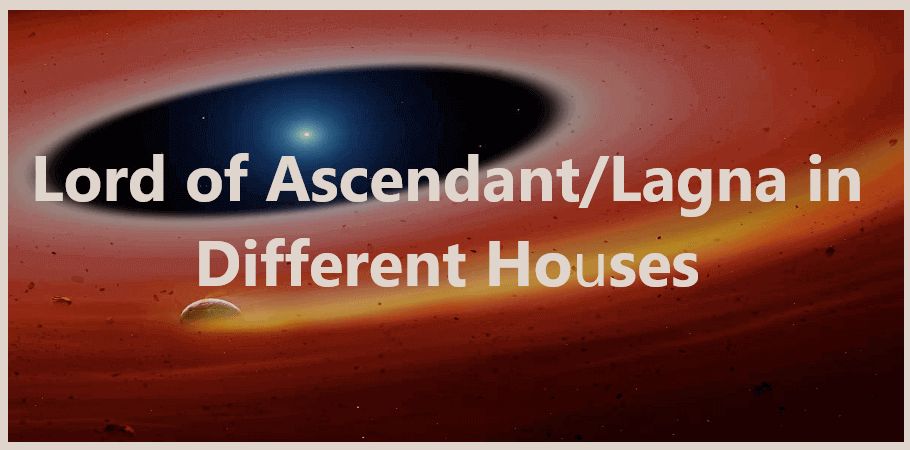 Lord-of-Ascendant-Lagna-in-Different-Houses