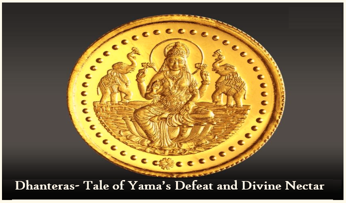 Dhanteras 2021– Tale of Yama's Defeat and Divine Nectar