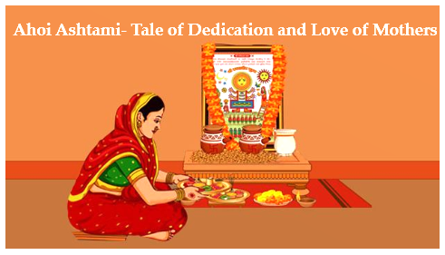 Ahoi Ashtami 2019- Tale of Dedication & Love of Mothers