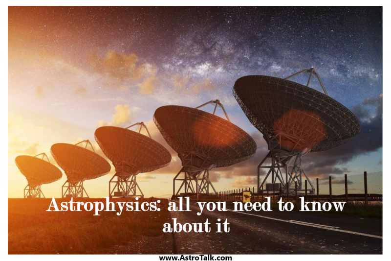 Astrophysics & Astronomy- all you need to know about it