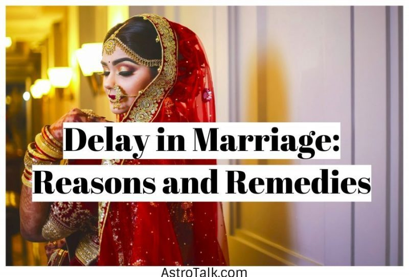 Delay in Marriage: Reasons and Remedies