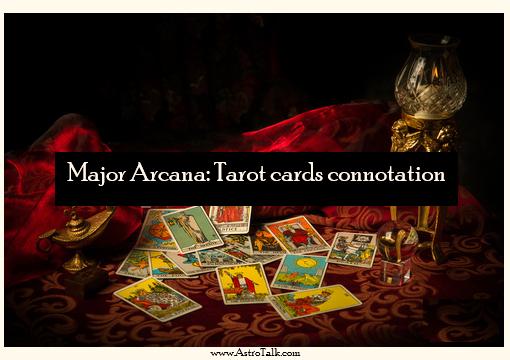 Major Arcana: Tarot cards connotation