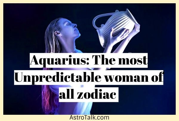 Understanding the impulsive behaviour of an Aquarius Woman