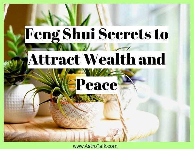 Feng Shui to Enhance your Finance and Peace