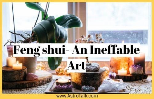 Feng Shui- An Ineffable Art