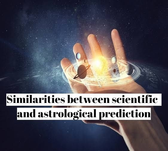 Similarity between scientific and astrological prediction?