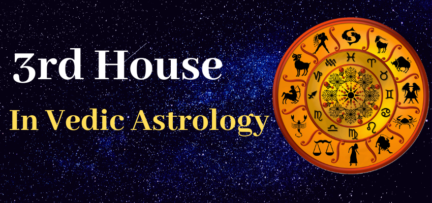 3rd House In Vedic Astrology: Importance and Effect
