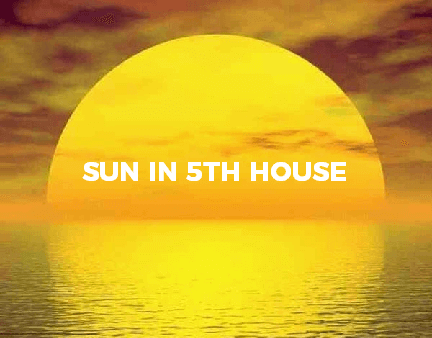 Sun in Fifth House
