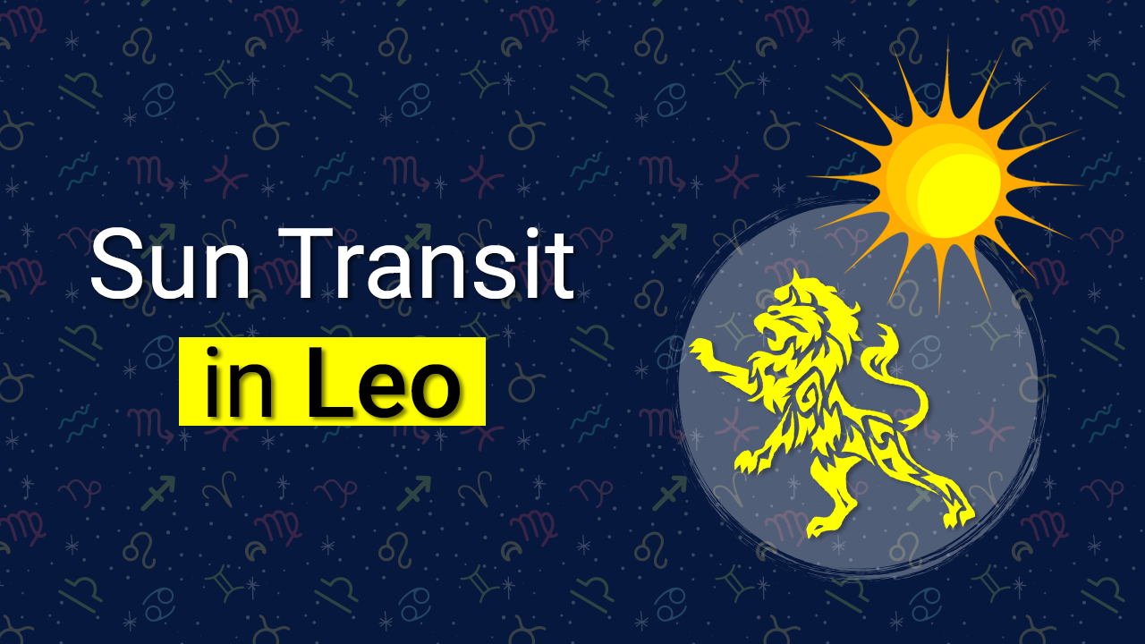 Sun Transit in Leo 2020- How it Will Affect You