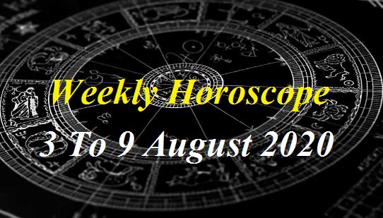 साप्ताहिक राशिफल 3 से 9 अगस्त- जानें कैसा रहेगा अगस्त का पहला सप्ताह आपके लिए