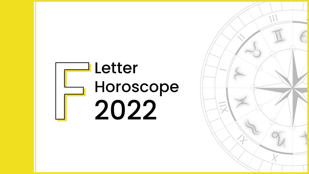 Horoscope 2022 For Letter 'F'