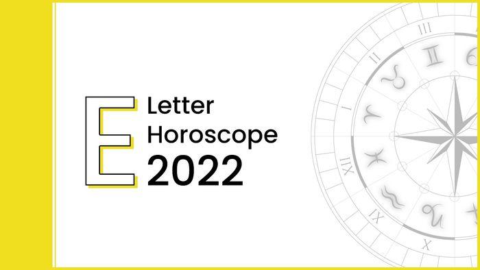 Horoscope 2022 For Letter 'E'