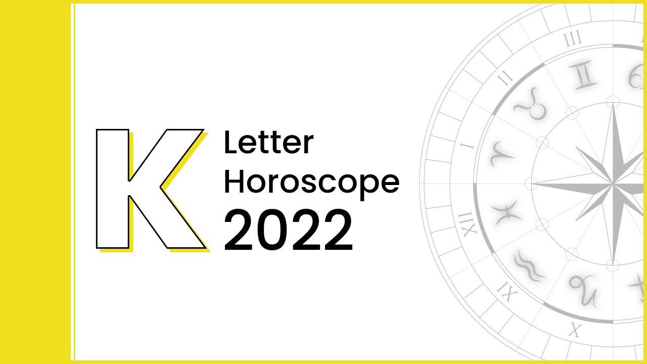Horoscope 2022 For Letter 'K'
