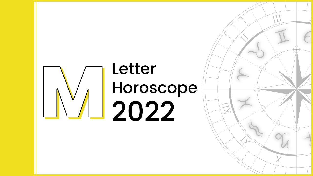 Horoscope 2022 For Letter 'M'