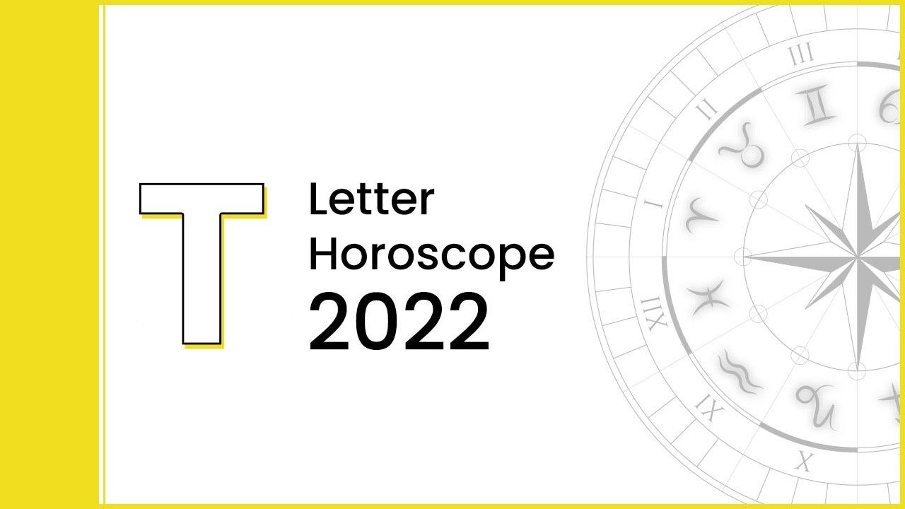 Horoscope 2022 For Letter 'T'